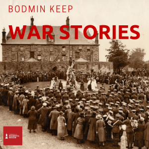 Bodmin Keep War Stories, Bodmin Keep Podcast, Bodmin Keep, Podcast, War Stories, Cornwall, Cornwall at War,