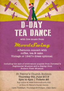 D Day Poster, Tea Dance, St Petroc's Church, Bodmin, 75 Years Commemoration